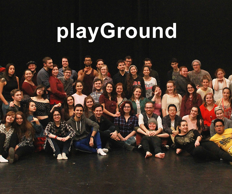 play<em>Ground</em>: 25th annual fringe festival of new plays in development @ Joseph G. Green Studio Theatre, Centre for Film and Theatre, York University |  |  |
