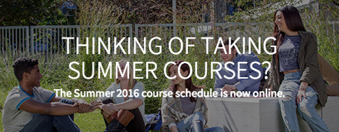 Thinking of taking summer courses? The Summer 2016 course schedule is now online.