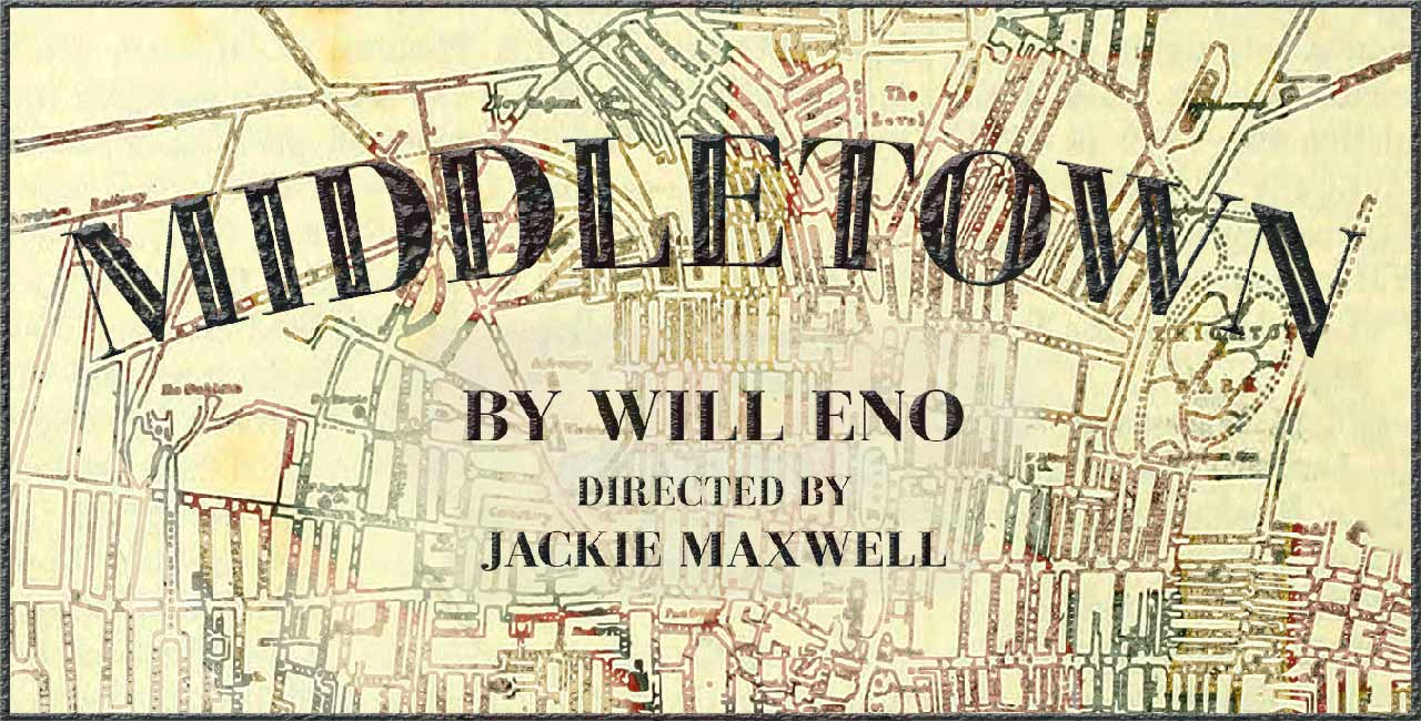 Middletown by Will Eno directed by Jackie Maxwell