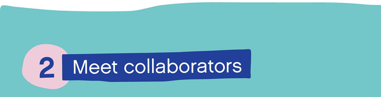 Meet Collaborators