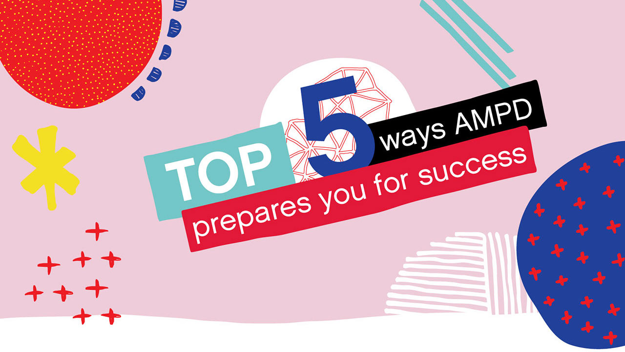Top 5 ways AMPD prepares you for success