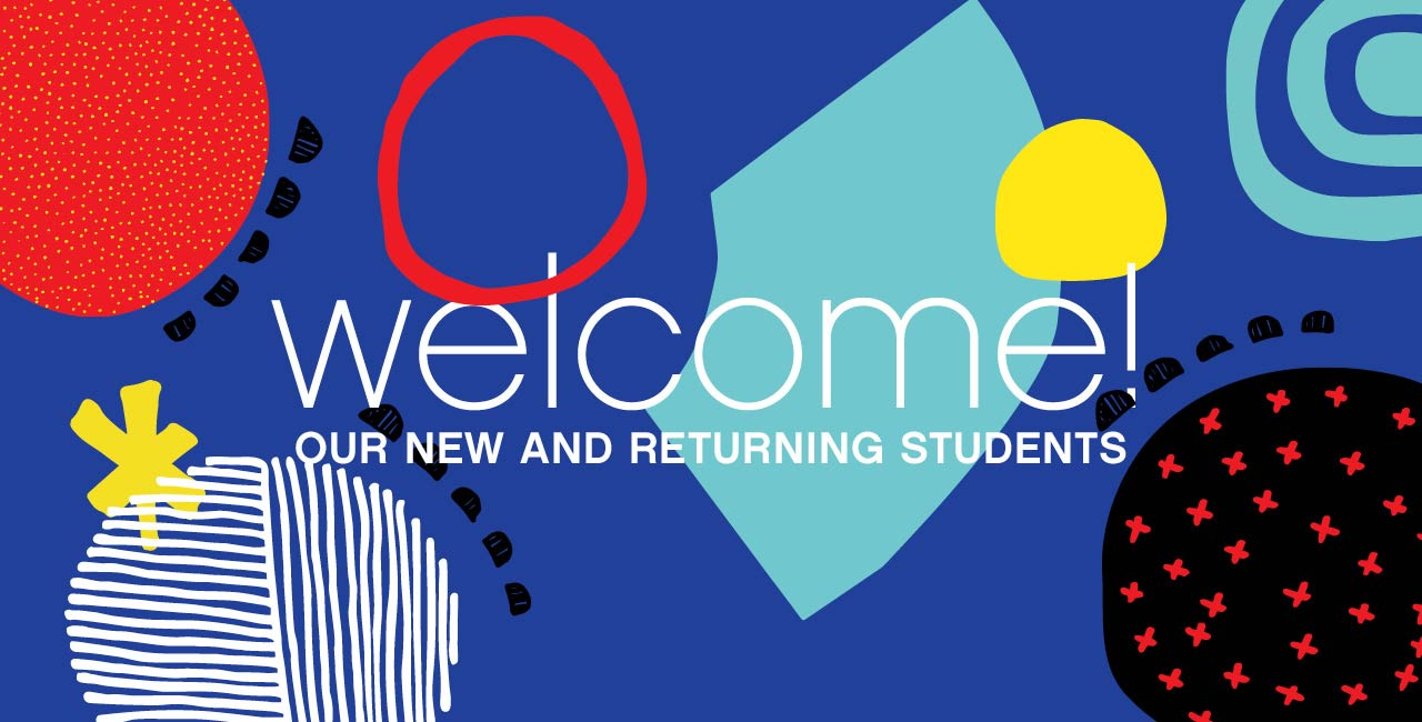 Welcome our new and returning students