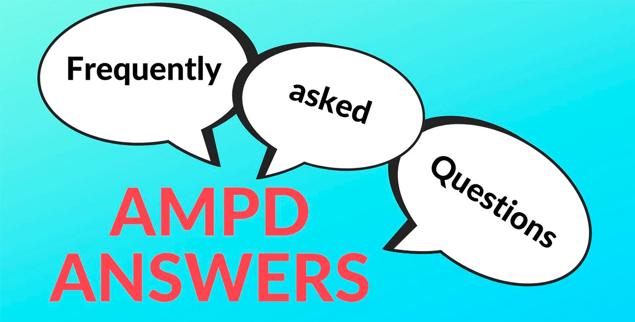 Frequently Asked Questions - AMPD Answers