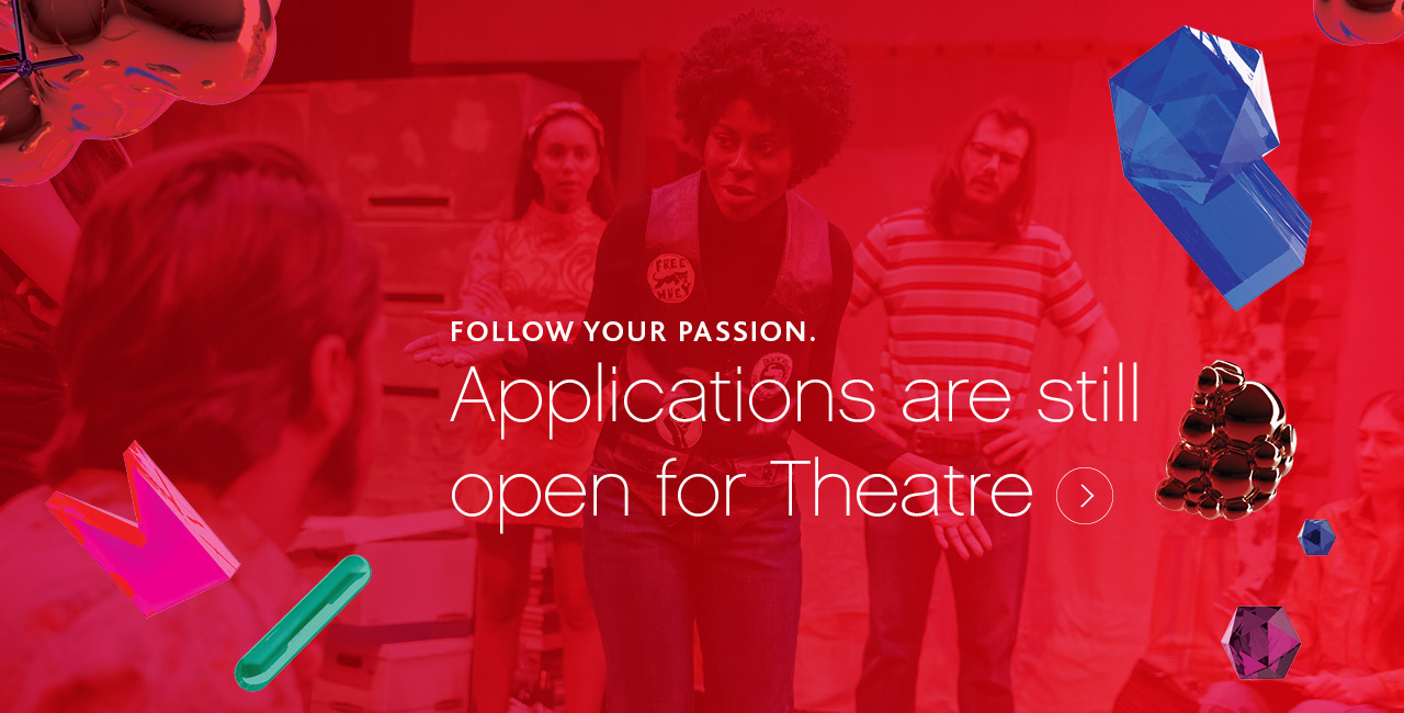 Apply now to Theatre