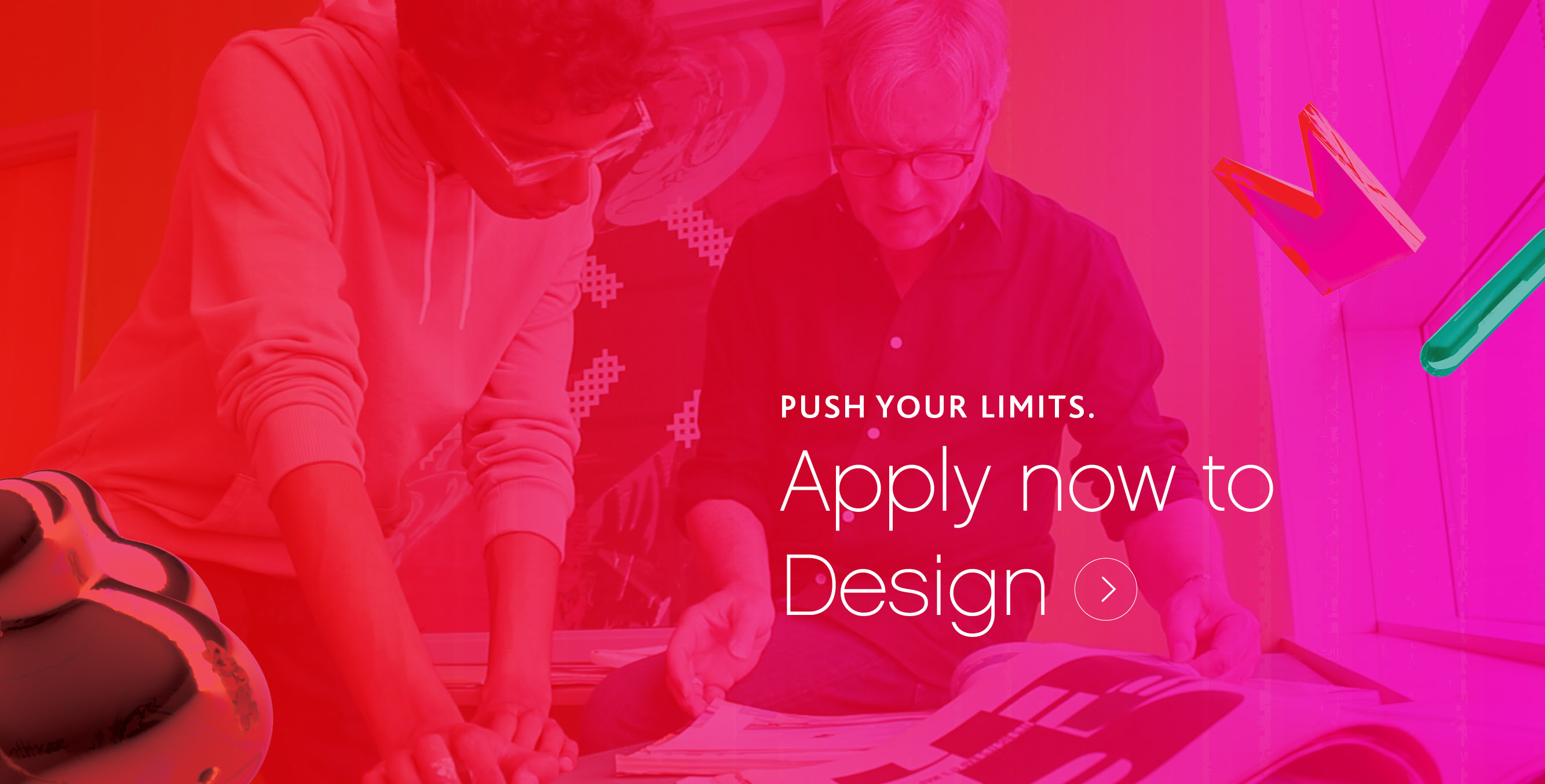 Apply now to Design