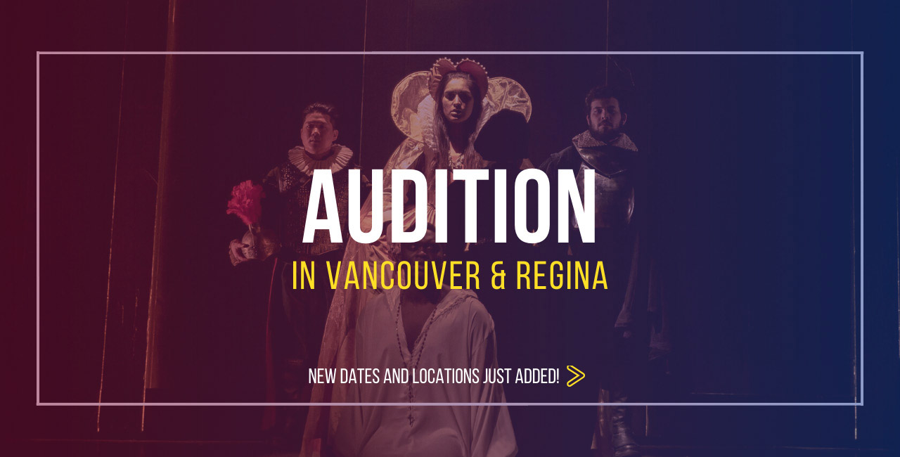 Theatre Auditions in Vancouver and Regina. New dates added.