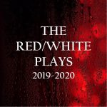 The Red/White Plays 2019-2020