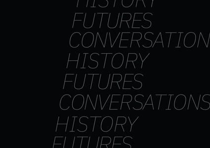 The words History, Futures, Conversations stacked on a diagonal