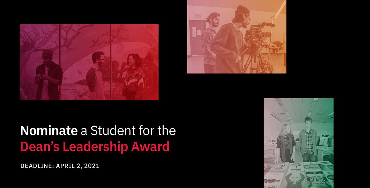 Nominate a Student for the Dean's Leadership Award. Deadline April 2nd.
