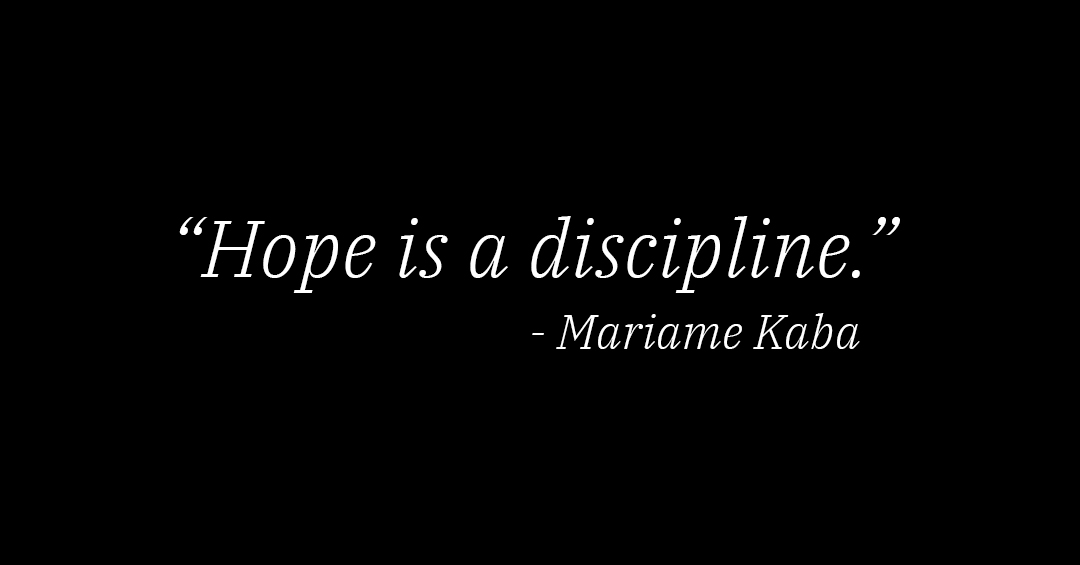 Hope is a discipline quote by Mariame Kaba
