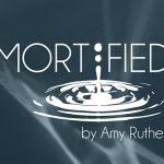 A drop of water creates ripples, text says Mortified by Amy Rutherford