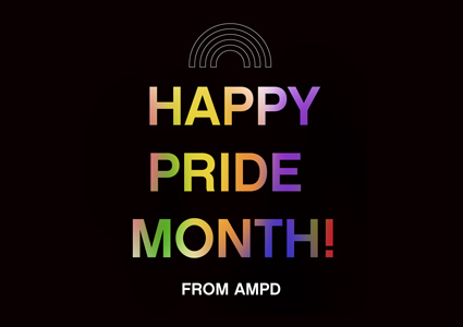 text reads happy pride month from AMPD in a rainbow gradient