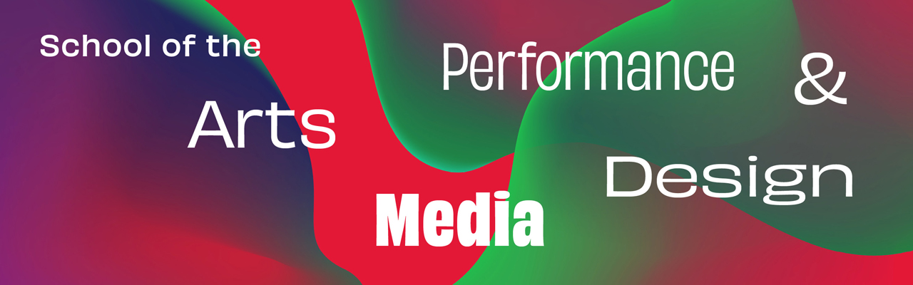 School of the Arts, Media, Performance & Design